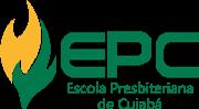 EPC – Escola Presbiteriana de Cuiabá - Investindo no que é Eterno!